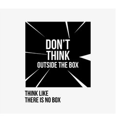 do not think outside the box poster vector image