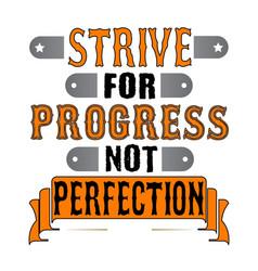 Strive for progress not perfection motivational vector
