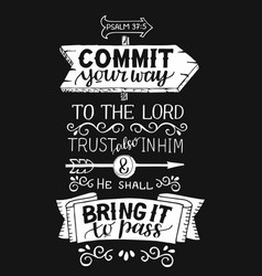 Hand lettering with bible verse commit your way to vector
