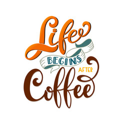 Life begins after coffee vector