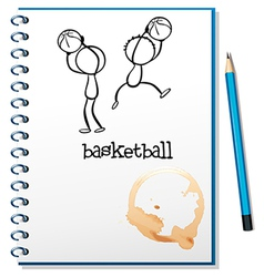 A notebook with a sketch of the basketball players vector