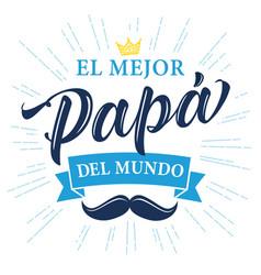 el mejor papa elegant calligraphy vintage banner vector image