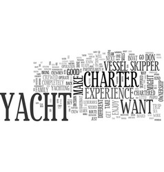 Why own when you can charter a yacht text word vector