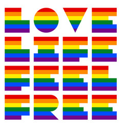 Lgbt quote to love and life love life feel free vector