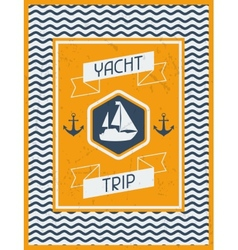 Yacht Trip Nautical retro poster in flat design vector image