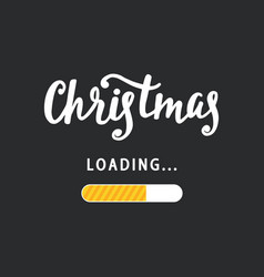 christmas is loading amusing holidays poster vector image