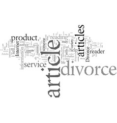 divorce articles how to get the most from vector image