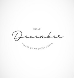 hello december please be my lucky month vector image