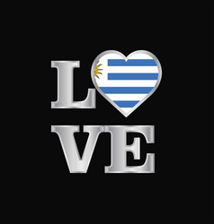 Love typography uruguay flag design beautiful vector