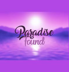 paradise found quote background vector image