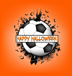 happy halloween and soccer ball vector image