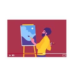 man artist painting blogger video tutorial vector image