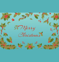 merry christmas holly berry mistletoe twigs vector image