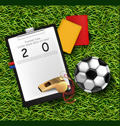 scoreboard soccer ball and whistle on green grass vector image
