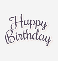 happy birthday lettering in a cursive font vector image