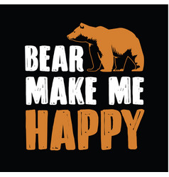 bear make me happy vector image