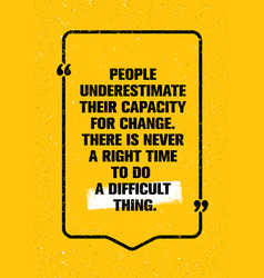 People underestimate their capacity for change vector