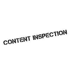 Content Inspection rubber stamp vector