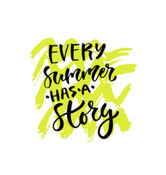 Every summer has a story hand lettering modern vector