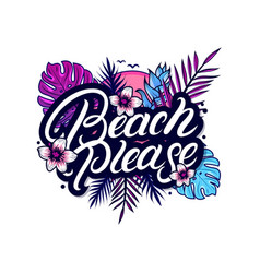 Beach please hand written lettering vector
