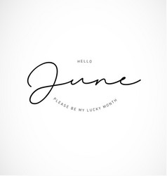 Hello june please be my lucky month vector