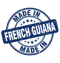 Made in french guiana blue grunge round stamp vector