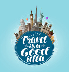 Travel is a good idea lettering journey tour vector