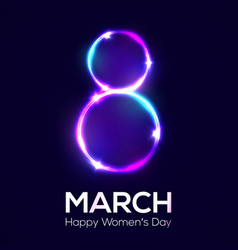 Happy women day 8 march in neon circles vector