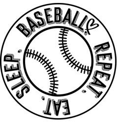Eat sleep baseball repeat on white background vector
