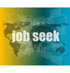 job seek word on touch screen modern virtual vector image