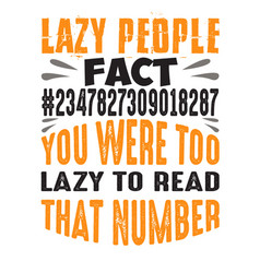 Lazy people fact funny quote good for print vector