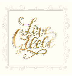 Love greece lettering handdrawn quote vector