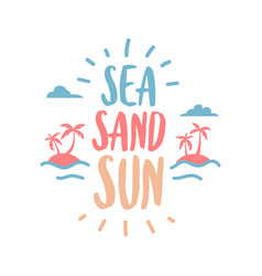 sea sand sun calligraphic summer travel vector image