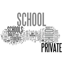 Why private school for your child text word cloud vector