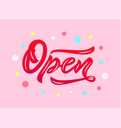 word open modern calligraphy lettering on pink vector image