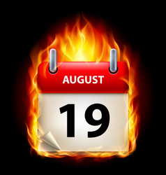 Nineteenth august in calendar burning icon on vector