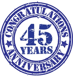 Congratulations 45 years anniversary grunge rubber vector image