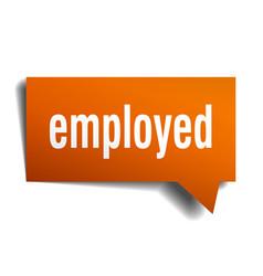 Employed orange 3d speech bubble vector