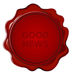 Wax seal with Good news vector image vector image