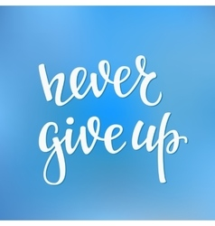 Never give up quote typography vector