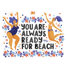 you are ready for beach - body positive banner vector image