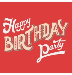 Happy Birthday Party hand-lettering vector image