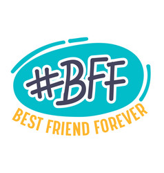 Best friends forever bff hashtag poster with vector