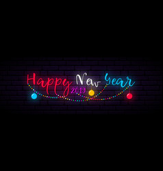 Festive neon banner happy new year vector