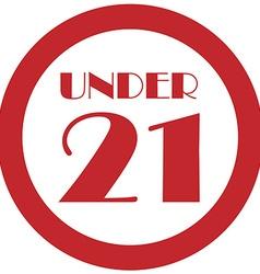 Under 21 vector image