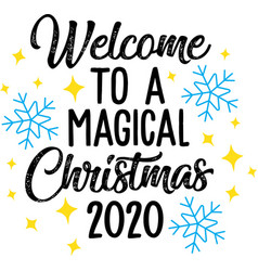 Welcome to a magical christmas 2020 on white vector