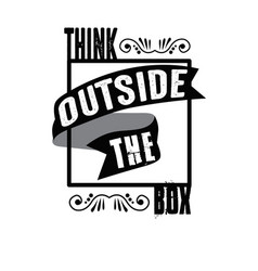 think outside box good for print good vector image
