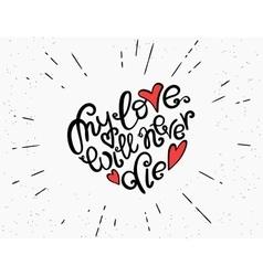 My love will never die handwritten decorative text vector image vector image