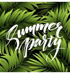 Summer party pster with palm leaf and lettering vector image vector image