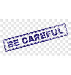 Scratched be careful rectangle stamp vector